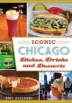 Cover for Iconic Chicago dishes, drinks and desserts