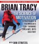 Cover for The Science of Motivation: Strategies & Techniques for Turning Dreams into ...