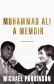 Cover for Muhammad Ali: A Memoir