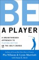 Cover for Be a player: a breakthrough approach to playing better on the golf course