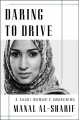 Cover for Daring to drive: a Saudi woman's awakening