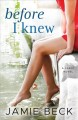 Cover for Before I knew: a Cabot novel