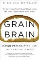 Cover for Grain brain: the surprising truth about wheat, carbs, and sugar--your brain...