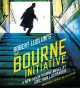 Cover for The Bourne initiative: a new Jason Bourne novel