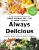 Cover for Always delicious: over 150 satisfying recipes to conquer cravings, retrain ...