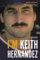 Cover for I'm Keith Hernandez: A Memoir