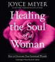 Cover for Healing the soul of a woman: how to overcome your emotional wounds