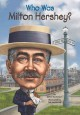 Cover for Who was Milton Hershey?