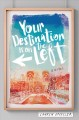 Cover for Your Destination Is on the Left