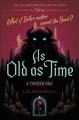 Cover for As old as time: a twisted tale