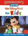 Cover for Birnbaum's 2018 Walt Disney World for kids: the official guide