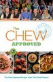 """Cover for The Chew approved: the most popular recipes from """"the Chew"""" viewers"""