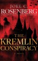Cover for The Kremlin conspiracy: a novel