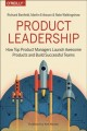 Cover for Product Leadership: How Top Product Leaders Launch Great Products and Build...