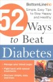 Cover for 52 ways to beat diabetes now: simple, easy tips to stay happy and healthy