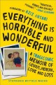 Cover for Everything is horrible and wonderful: a tragicomic memoir of genius, heroin...