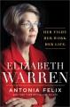 Cover for Elizabeth Warren: her fight. Her work. Her life
