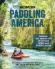 Cover for Paddling America: discover and explore our 50 greatest wild and scenic rive...