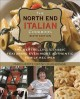 Cover for North End Italian Cookbook: The Bestselling Classic Featuring Even More Aut...