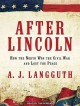 Cover for After Lincoln: how the North won the civil war and lost the peace