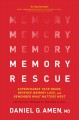 Cover for Memory rescue: supercharge your brain, reverse memory loss, and remember wh...