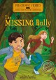 Cover for The missing bully: an interactive mystery adventure