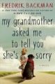 Cover for My grandmother asked me to tell you she's sorry: a novel