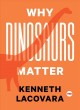 Cover for Why dinosaurs matter