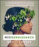 Cover for Ecorenaissance: a lifestyle guide for co-creating a stylish, sexy, and sust...