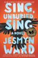 Cover for Sing, unburied, sing: a novel