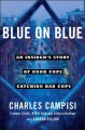 Cover for Blue on blue: an insider's story of good cops catching bad cops