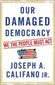 Cover for Our damaged democracy: we the people must act