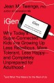 Cover for iGEN: why today's super-connected kids are growing up less rebellious, more...
