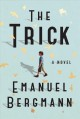 Cover for The trick: a novel