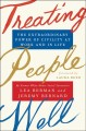 Cover for Treating people well: the extraordinary power of civility at work and in li...
