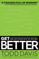 Cover for Get better: 15 proven practices to build effective relationships at work