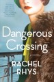 Cover for A dangerous crossing: a novel