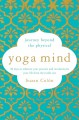 Cover for Yoga mind: journey beyond the physical practice: 30 days to enhance your pr...