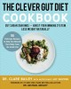 Cover for The clever gut diet recipe book: delicious recipes to help you nourish your...