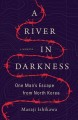 Cover for A River in Darkness: One Man's Escape from North Korea