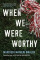 Cover for When We Were Worthy