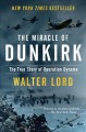 Cover for The miracle of Dunkirk: the true story of Operation Dynamo