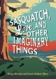 Cover for Sasquatch, love, and other imaginary things
