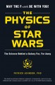 Cover for The physics of Star Wars: the science behind a galaxy far, far away
