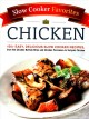 Cover for Chicken: 150+ easy, delicious slow cooker recipes, from hot chicken buffalo...