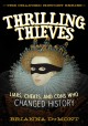 Cover for Thrilling thieves: liars, cheats, and cons who changed history