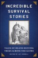 Cover for Incredible survival stories: tales of death-defying treks across the globe