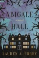 Cover for Abigale Hall: a novel