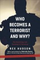 Cover for Who Becomes a Terrorist and Why?: The Psychology and Sociology of Terrorism