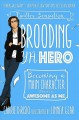 Cover for Brooding YA hero: becoming a main character (almost) as awesome as me